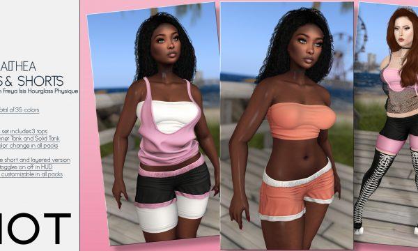 Althea Tops & Shorts. ★ Tops: L$199 per single / Fatpack is L$1,299.  Shorts: L$199 per single / Fatpack is L$1,299.