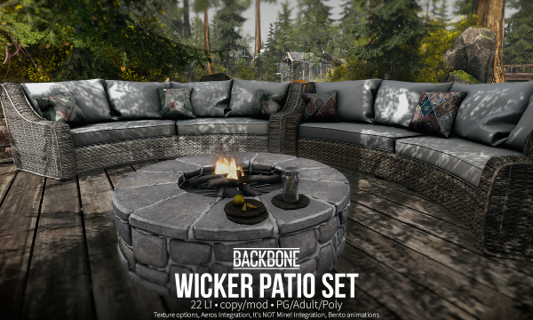 Wicker Patio Set. PG is L$1,499 each. Adult is Lemon Tray L$149. Patio Fireplace L$249. Poly L$1,999. Fatpack is Lemon Tray L$149. Patio Fireplace L$249. Poly L$1,999.