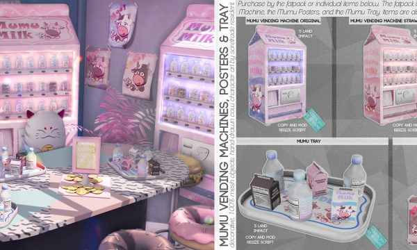 Mumu Set. Vending Machine is L$299 each. Posters L$175 each. Tray L$175 each. Fatpack is L$899. Demo available.