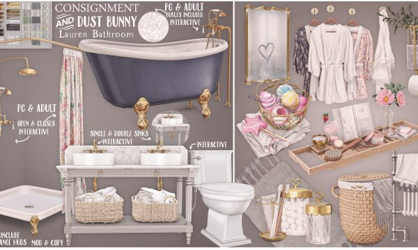 Lauren Bathroom. Bath PG L$350. Adult L$550. Shower PG L$350. Adult L$550. Toilet L$250. Vanity L$350. Radiator L$200. Rugs L$100. Hamper L$175. Mirror L$125. hanging robe L$185. Wall Light L$100. Bath Bombs L$175. toilet paper holder L$125. Bathtun Caddy L$225. Toothbrush Holder L$125. Fatpack is PG L$1,200. Adult L$1,600.